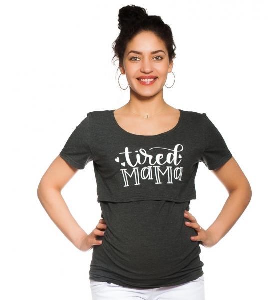 Be MaaMaa Tehotenské, dojčiace tričko - Tired Mama - grafitové, veľ. S