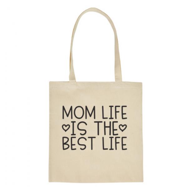 Bavlnená taška pre mamy Mom LIfe is the best life  - prírodná