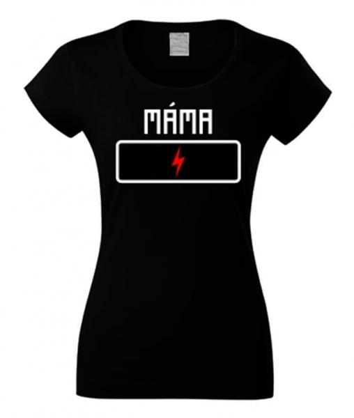 DEJNA Tričko s potlačou Mama - nabíjanie batérie, veľ. M