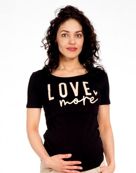 Be MaaMaa Tehotenské/dojčiace triko kr. rukáv, LOVE MORE - čierne