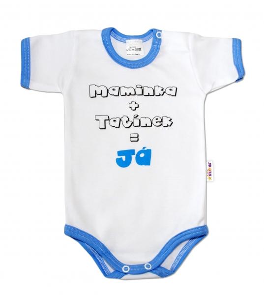 Baby Nellys Body krátky rukáv Maminka + tatínek = Já - modrý lem